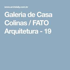 Galeria de Casa Colinas / FATO Arquitetura - 19