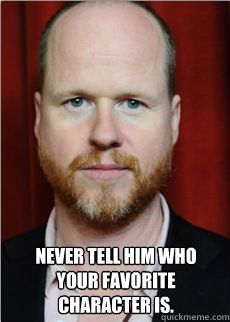 Joss has killed every character I've ever loved.