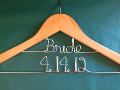 to hang my dress on...every bride needs a special hanger!
