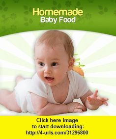 Homemade Baby Food, iphone, ipad, ipod touch, itouch, itunes, appstore, torrent, downloads, rapidshare, megaupload, fileserve