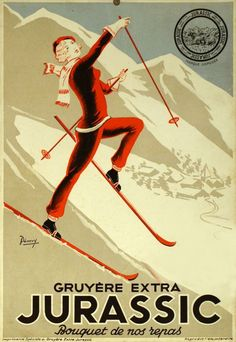 Gruyère extra Jurassic, bouquet de nos repas - Vintage Posters - Galerie 123 - The place to find vintage art