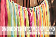 DIY ombre dyed streamer garland. So easy and no mess. great for parties, home decor and photography props #tutorial