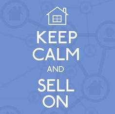 Keep calm and sell on!  #realestate