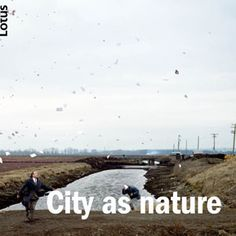 Lotus International : rivista trimestrale di architettura = quaterly architectural review.  Nº157 (2015) - City as a nature. Sumario: http://www.editorialelotus.it/web/item.php?id=203 Na biblioteca: http://kmelot.biblioteca.udc.es/record=b1179791~S1*gag