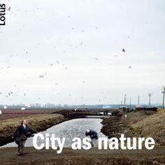 Lotus International : rivista trimestrale di architettura = quaterly architectural review.  Nº157 (2015) - City as a nature. Sumario: http://www.editorialelotus.it/web/item.php?id=203 Na biblioteca: http://kmelot.biblioteca.udc.es/record=b1179791~S1*gag
