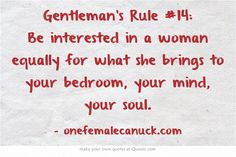 Gentleman's Rule #14: Be interested in a woman equally for what she brings to your bedroom, your mind, your soul.