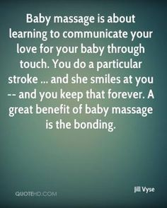 More Jill Vyse Quotes on www.quotehd.com - #quotes #baby #communicate #learning #learning #to #love #massage #particular #stroke #touch