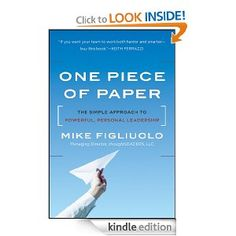 One Piece of Paper: The Simple Approach to Powerful,Personal Leadership: Mike Figliuolo: Amazon.com: Kindle Store