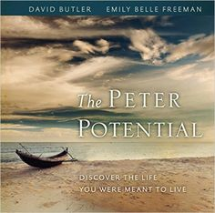 The Peter Potential: Discover the Life You Were Meant to Live: Emily Belle Freeman, David Butler: 9781609078836: Amazon.com: Books