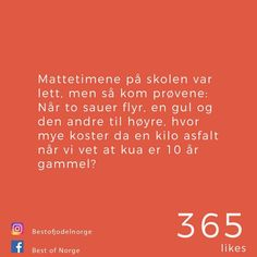 So True, My Childhood, Norway, Random Things, Haha, Letter, Humor, Memes, Funny