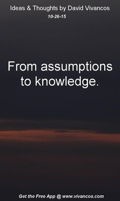 From assumptions to knowledge. [October 26th 2015] https://www.youtube.com/watch?v=8ZgSJzMjmYs