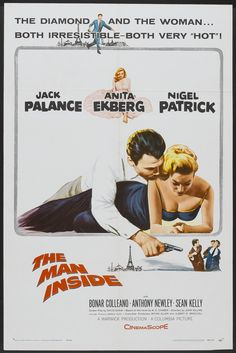 The Man Inside (1958) Stars: Jack Palance, Anita Ekberg, Nigel Patrick, Anthony Newley, Donald Pleasence, Eric Pohlmann ~ Director: John Gilling