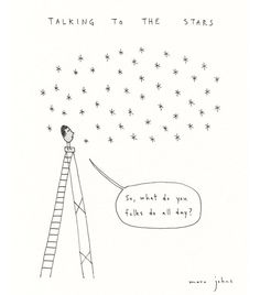 talking to the stars - Signed Print Marc Johns sooo much, a hahah, I'm dieing. Pretty Words, Beautiful Words, Marc Johns, Illustrations, Illustration Art, Wow Art, Sign Printing, Laura Lee, Grafik Design