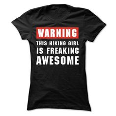 This Hiking girl is freaking awesome T Shirts, Hoodies. Get it here ==► https://www.sunfrog.com/LifeStyle/This-Hiking-girl-is-freaking-awesome-Ladies.html?57074 $23