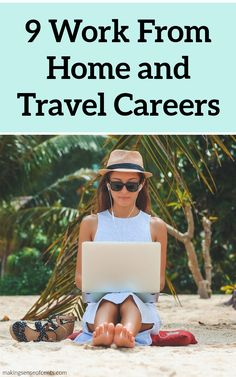 9 Work From Home and Travel Careers #workfromhomeandtravelcareers #digitalnomad #travelcareers