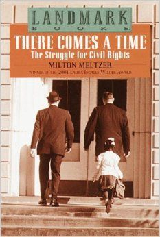 There Comes a Time: The Struggle for Civil Rights (Landmark Books): Milton Meltzer: 9780375804144: Amazon.com: Books
