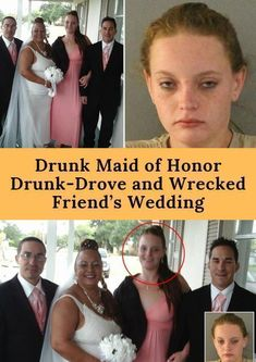 Drunk Maid of Honor Drunk-Drove and Wrecked Friend's Wedding Bride Sister, Father Of The Bride, Friend Wedding, Wedding Day, Wedding Types, Viral Trend, Wedding Crashers, Getting Drunk, People Talk