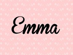 Emma: One of Canada's top 10 most-popular baby names for girls.