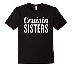 Mens Cruising Shirts | Cruising Sisters 2XL Black Cruise ... https://www.amazon.com/dp/B073SCHCXS/ref=cm_sw_r_pi_dp_x_7evYzbNH46R4R
