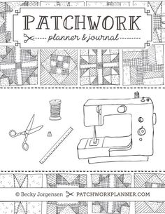 Patchwork Planner ---so totally excited about this!  What a great way to keep track of everything. plus you can edit it in the pdf form then print. Brilliant!