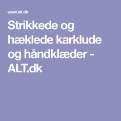 Strikkede og hæklede karklude og håndklæder - ALT.dk