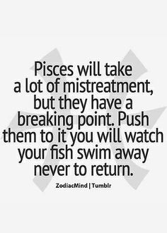 """Read Fact Two - Pisces Breaking Point from the story Awesome Facts About Pisces by (ℭℌαri ∞ ℰmbεrȿℴ ng) with reads.""""Pisces will take a lot. Zodiac Signs Pisces, Astrology Pisces, Pisces Quotes, My Zodiac Sign, Zodiac Facts, Zodiac Mind, All About Pisces, Pisces Love, Pisces Man Pisces Woman"""