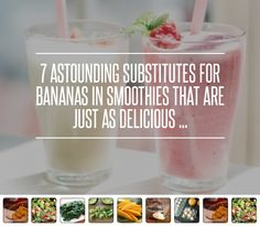 7 #Astounding Substitutes for #Bananas in Smoothies That Are Just as #Delicious ... → Food #Quality