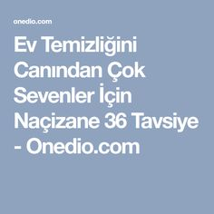 Ev Temizliğini Canından Çok Sevenler İçin Naçizane 36 Tavsiye - Onedio.com