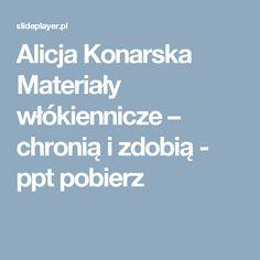 Alicja Konarska Materiały włókiennicze – chronią i zdobią - ppt pobierz