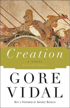 Gore Vidal - Creation....a whole new world for an impressionable young mind ...