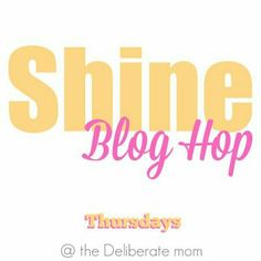Guess who is co-hosting the #SHINEbloghop this week? Yup it's ME! Please join Jennifer - The Deliberate Mom​ and I tomorrow and link-up your blog posts so that they get their chance to SHINE!