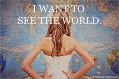 I want to see the seven wonders of the world before i'm 30! 3 down 4 to go! :D