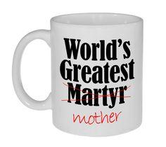 World's Greatest Mother (Martyr) Coffee or Tea Mug