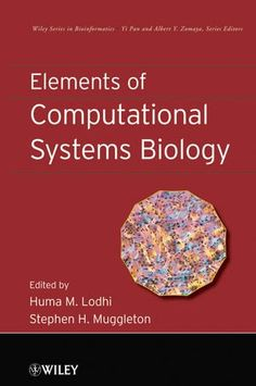 Download Elements of Computational Systems Biology (Wiley Series in Bioinformatics) ebook free by Array in pdf/epub/mobi