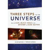 Three Steps to the Universe: From the Sun to Black Holes to the Mystery of Dark Matter (Paperback)By Richard Garfinkle