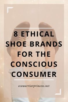 8 ethical shoe brands for the conscious consumer