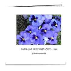 Virtual book format of garden photo journal in all its seasons, 2012, using Shutterfly. Copyright 2013, RPC. Click on link to view entire book contents.
