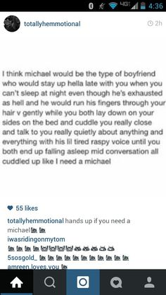 Well not a Michael in that way if you were dating someone, but someone who loves you more than anything who would do that