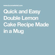 Quick and Easy Double Lemon Cake Recipe Made in a Mug