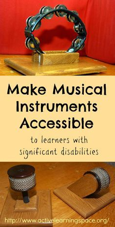 Create mounts to make musical instruments more accessible to individuals with…