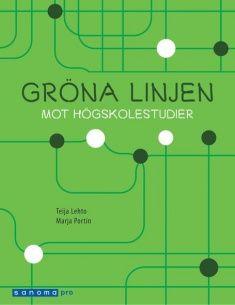 Gröna linjen : mot högskolestudier / Teija Lehto, Marja Portin.