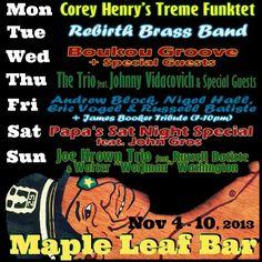 Nov 4-10, 2013 @ Maple Leaf Bar