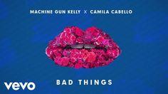 Machine Gun Kelly, Camila Cabello - Bad Things (Audio)