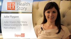 Narcolepsy With Cataplexy Symptoms - HER Health Story - Julie Flygare