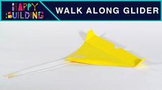 Walk along Glider!? Happy Building!