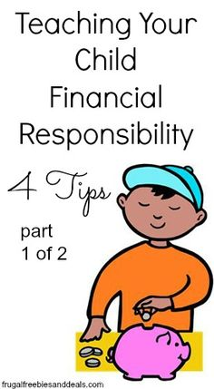 Teaching Kids About Money and Financial Responsibility (Part 1 of 2)