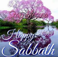Happy Sabbath Images, Happy Sabbath Quotes, Sabbath Day Holy, Sabbath Rest, Bible Prayers, Bible Scriptures, Bible Quotes, Bon Sabbat, Weekend Images