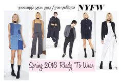 """""""Assembly New York -NYFW Spring 2016 Ready To Wear"""" by valensmilerstyle ❤ liked on Polyvore"""