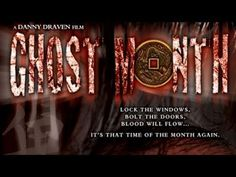 Ghost Month (Full Movie - Horror - 2009) According to the Chinese calendar, the seventh month of every year marks the time when the restless spirits of the dead break free from the gates of hell to mix among the mortals. During this time, specific rules must be followed to avoid falling prey to the spirits of the damned. When a solitude- seeking housekeeper arrives at the desert home of a superstitious