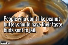 Peanut butter or jail ... which would your taste buds choose? #goodeats